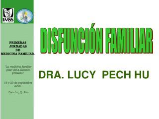 DRA. LUCY  PECH HU
