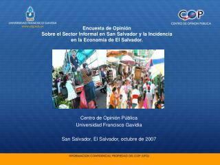 Encuesta de Opini n Sobre el Sector Informal en San Salvador y la Incidencia en la Econom a de El Salvador.