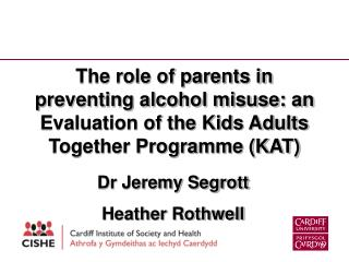 The role of parents in preventing alcohol misuse: an Evaluation of the Kids Adults Together Programme KAT