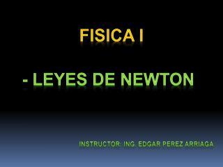 - LEYES DE NEWTON