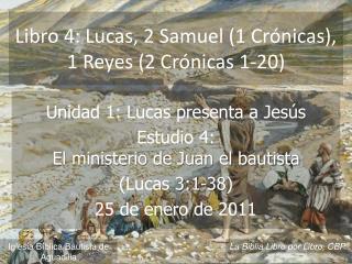 Libro 4: Lucas, 2 Samuel 1 Cr nicas, 1 Reyes 2 Cr nicas 1-20