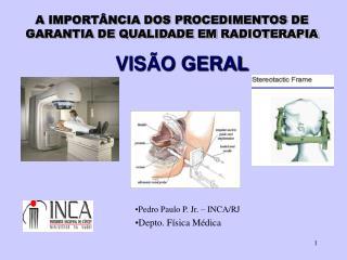 A IMPORT NCIA DOS PROCEDIMENTOS DE GARANTIA DE QUALIDADE EM RADIOTERAPIA