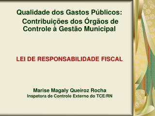 Marise Magaly Queiroz Rocha Inspetora de Controle Externo do TCE