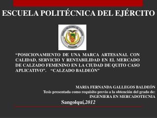 POSICIONAMIENTO DE UNA MARCA ARTESANAL CON CALIDAD, SERVICIO Y RENTABILIDAD EN EL MERCADO DE CALZADO FEMENINO EN LA CIU