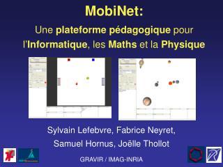 MobiNet:  Une plateforme p dagogique pour  l Informatique, les Maths et la Physique
