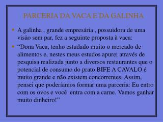 PARCERIA DA VACA E DA GALINHA