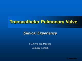 Transcatheter Pulmonary Valve
