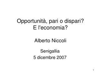 Opportunit , pari o dispari E leconomia  Alberto Niccoli