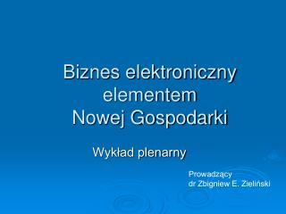 Biznes elektroniczny elementem  Nowej Gospodarki
