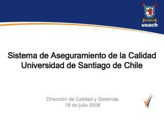 Sistema de Aseguramiento de la Calidad Universidad de Santiago de Chile