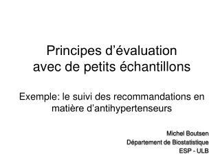 Principes d  valuation avec de petits  chantillons  Exemple: le suivi des recommandations en mati re d antihypertenseurs