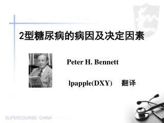 Peter H. Bennett                                lpappleDXY