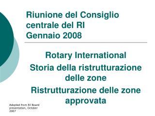 Riunione del Consiglio centrale del RI Gennaio 2008