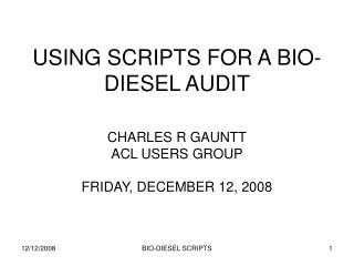 USING SCRIPTS FOR A BIO-DIESEL AUDIT