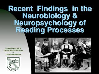 Recent  Findings  in the Neurobiology  Neuropsychology of Reading Processes