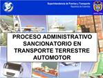 PROCESO ADMINISTRATIVO SANCIONATORIO EN TRANSPORTE TERRESTRE AUTOMOTOR