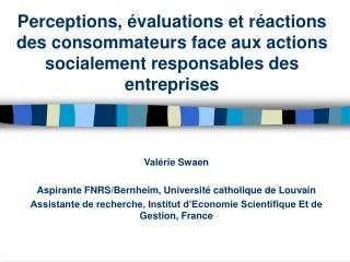 Perceptions,  valuations et r actions des consommateurs face aux actions socialement responsables des entreprises