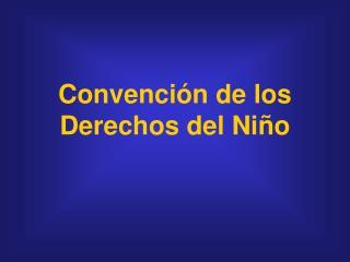 Convenci n de los Derechos del Ni o
