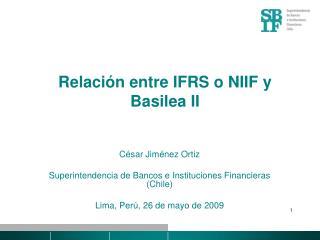 Relaci n entre IFRS o NIIF y Basilea II