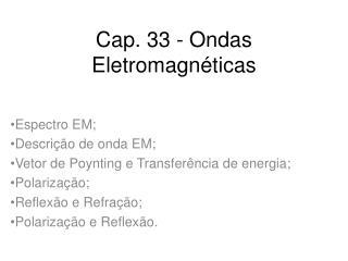 Cap. 33 - Ondas Eletromagn ticas