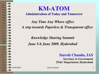 KM-ATOM Administration of Today and Tomorrow