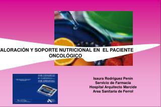 VALORACI N Y SOPORTE NUTRICIONAL EN  EL PACIENTE ONCOL GICO