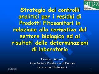 Strategia dei controlli analitici per i residui di Prodotti Fitosanitari in relazione alla normativa del settore biologi