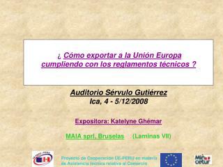 C mo exportar a la Uni n Europa  cumpliendo con los reglamentos t cnicos     Auditorio S rvulo Guti rrez Ica, 4 - 5