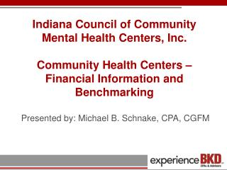 Indiana Council of Community Mental Health Centers, Inc.   Community Health Centers   Financial Information and Benchmar