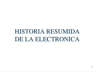 HISTORIA RESUMIDA DE LA ELECTRONICA