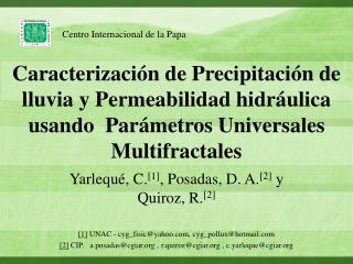 Caracterizaci n de Precipitaci n de lluvia y Permeabilidad hidr ulica usando  Par metros Universales Multifractales