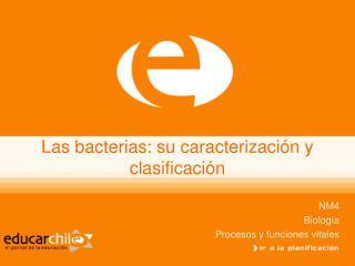 Las bacterias: su caracterizaci n y clasificaci n