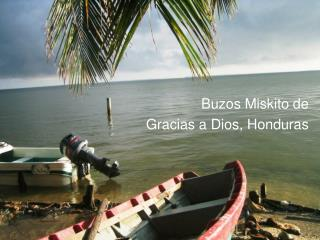 Buzos Miskito de  Gracias a Dios, Honduras