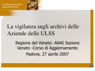 La vigilanza sugli archivi delle  Aziende delle ULSS