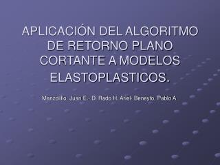 APLICACI N DEL ALGORITMO DE RETORNO PLANO CORTANTE A MODELOS ELASTOPLASTICOS.