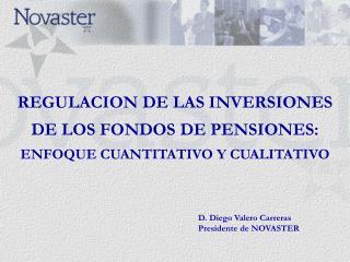 REGULACION DE LAS INVERSIONES DE LOS FONDOS DE PENSIONES: ENFOQUE CUANTITATIVO Y CUALITATIVO