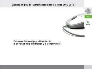 Agenda Digital del Sistema Nacional e-M xico 2010-2015