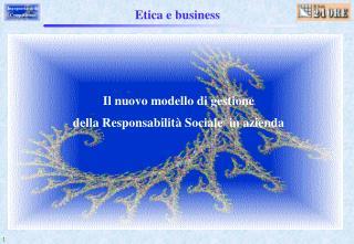 Il nuovo modello di gestione  della Responsabilit  Sociale  in azienda