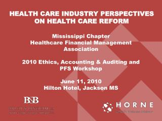 HEALTH CARE INDUSTRY PERSPECTIVES ON HEALTH CARE REFORM