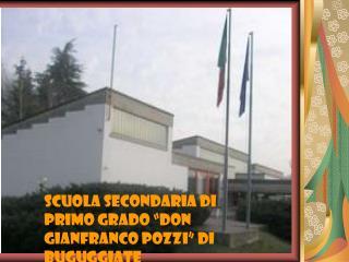 Scuola Secondaria di primo grado  Don Gianfranco Pozzi  di Buguggiate