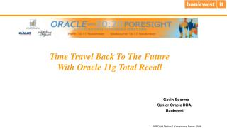 Time Travel Back To The Future With Oracle 11g Total Recall