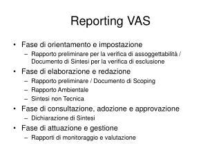 Reporting VAS