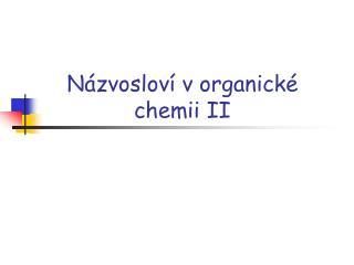 N zvoslov  v organick  chemii II
