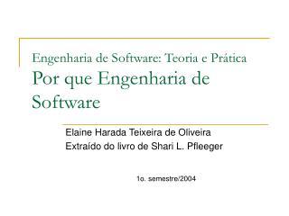 Engenharia de Software: Teoria e Pr tica Por que Engenharia de Software