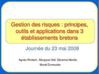 Gestion des risques : principes, outils et applications dans 3  tablissements bretons