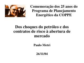 Comemora  o dos 25 anos do Programa de Planejamento Energ tico da COPPE