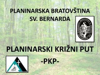 PLANINARSKA BRATOV TINA SV. BERNARDA   PLANINARSKI KRI NI PUT -PKP-