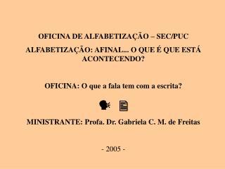 OFICINA DE ALFABETIZA  O   SEC
