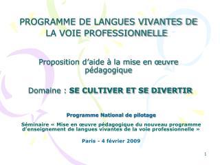 PROGRAMME DE LANGUES VIVANTES DE LA VOIE PROFESSIONNELLE   Proposition d aide   la mise en  uvre p dagogique   Domaine :