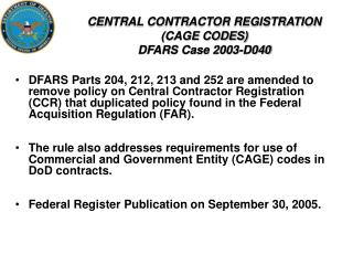 CENTRAL CONTRACTOR REGISTRATION CAGE CODES DFARS Case 2003-D040